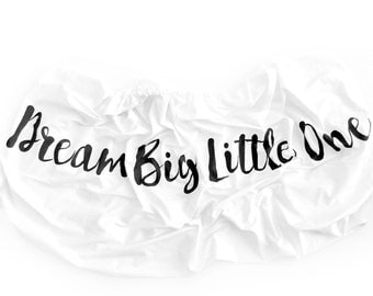 Organic Crib Sheet Dream Big Little One, Fitted Crib Sheet, Crib Bedding, Baby Bedding, Organic Crib Sheet, Baby Shower, Black and White