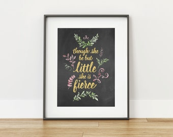 Shakespeare quote on chalkboard {Though she be but little she is fierce} - Digital Print