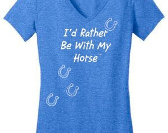 I'd Rather Be With My Horse Ladies V Neck