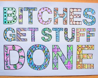 Bitches get stuff done, typographic A4 print: Printable colouring page, digital download