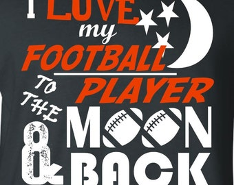 To the Moon and Back Football Mom Shirt Unisex Style Football Mom Gift Womens Shirt Football Grandma Football Aunt Football Gift 5000