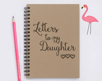 "gift for daughter, Letters to my Daughter, 5""x7"" Journal, notebook, diary, memory book, scrapbook, gift from mom, gift from dad, from mother"