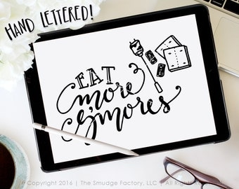 Eat More S'mores SVG Cut File, Campfire SVG, Camping Cut File, Hand Lettered, Silhouette, Cricut Cutting File, Diy Sign, Toasted Marshmallow