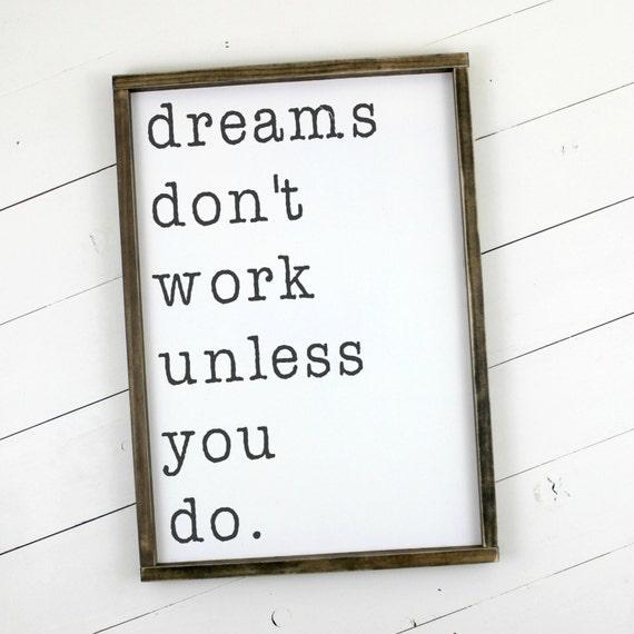 dreams don 39 t work unless you do sign wood framed sign. Black Bedroom Furniture Sets. Home Design Ideas
