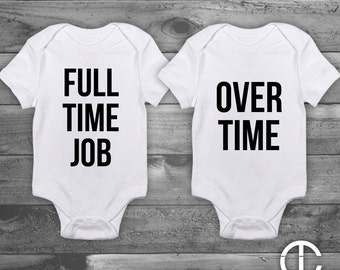 Full Time Job Over Time - Twin Onesies Twins Funny Baby Boy Girl Shower Gift, Gender Reveal - Set of 2 - Two Black on White Onesie