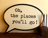Dr. Seuss - Oh the Places You'll Go! Speech bubble quote | Comic book art wall hang Hand painted & printed wood sign Office home decor gift