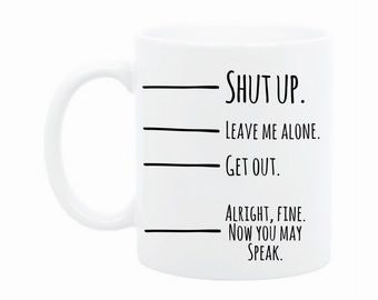 Shh Now You May Speak - Coffee Cup - Funny Mug - Boss Gift - Funny Fill Line Mug - Gift for Dad - Funny Gift for Dad - Christmas Gift - Mug