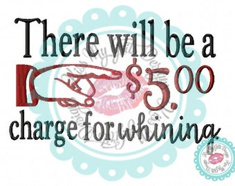 Charge for Whining Machine Embroidery Design