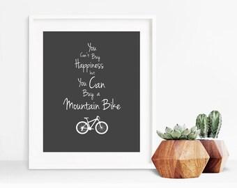 Mountain Bike Art ~ You Can't Buy Happiness ~ Bike Art Print ~ Gift for Mountain Biker ~ Mountain Bike Poster ~ Inspirational Quote