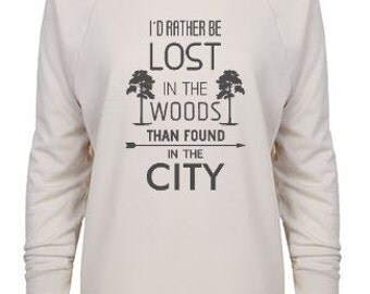 I'd Rather Be Lost In The Woods Than Found In The City 3/4 Sleeve Raglan