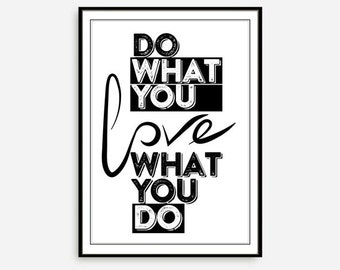 Do What You Love What You Do Scandinavian Print, Typographic Art Love Quote Print, Nordic design printable art Gift Idea Xmas Resolution