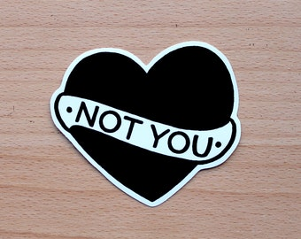 Vinyl Sticker - Not You