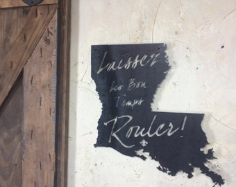 Laissez Les Bon Temps Rouler! In true Louisiana style baby! no other place like it in the nation. steel wall art