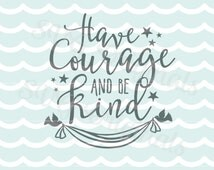 Cinderella Inspired Quote SVG Have Courage And Be Kind Quote SVG Vector File. So many uses! Cinderella Quote Girl Stars SVG (Intricate cut.)