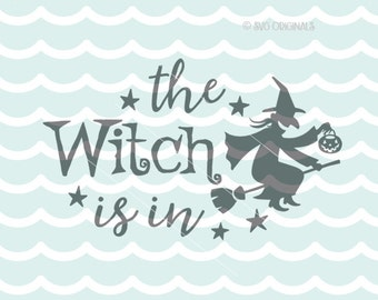 The Witch Is In SVG Witch SVG Vector file. Cricut Explore & more. Cut or Print. The Witch Is In Broom Pumpkin Stars Halloween SVG