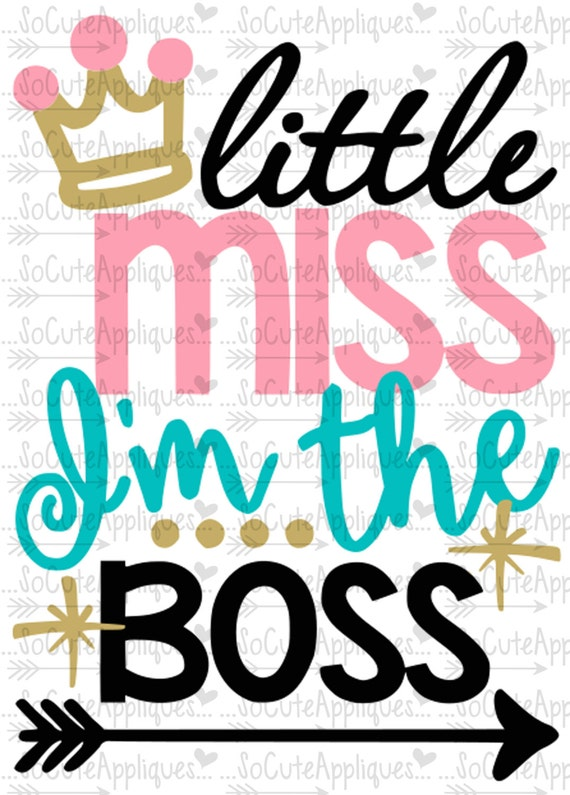 Little Miss Im The Boss Cut File Socuteappliques