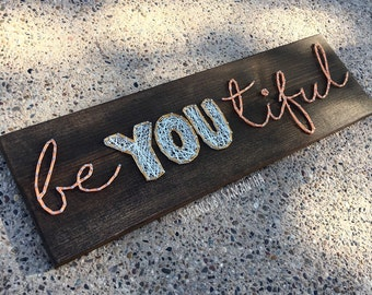 be YOU tiful String Art Sign
