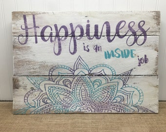 Rustic Pallet Wall Art - Mandala Happiness Sign - Wood Wall Art - Gifts for Her - Yogi Sign - Positive Mindset - Boho Decor - 18x14
