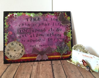 "9x12 Mixed Media - ""Time is the coin of your life......"" Carl Sandburg quote"