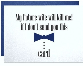 Funny Will You Be My Groomsman Card Best Man Usher Wedding Party My Future Wife Will Kill Me If I Dont Send You This Card Ask Groomsman