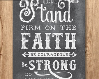 4x6 Stand Firm on the Faith - Chalkboard Wall Art, Bible Verse, Scripture Printable, Scripture art,  1 Cor. 16 v 13 & 14, Instant Download