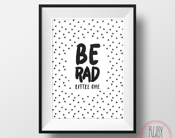 Be rad little one, wall print, wall decor, boys room, kids room, girls room, wall art, monochrome, print, baby room, nursery, play room