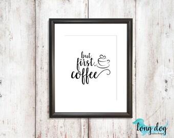 But First, Coffee Digital Print - 16x20