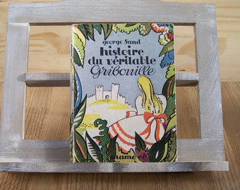 French children book Histoire du véritable gribouille (history of real Gribouille) by George Sand  Mame publisher 1944 - French litterature