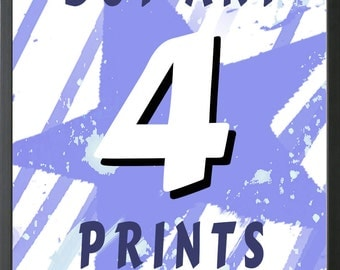 Select any 4 A4 Prints prints and Save!
