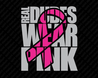 Breast Cancer Awareness Shirt, Real Dudes Wear Pink TShirt, Pink Out - You Choose Color