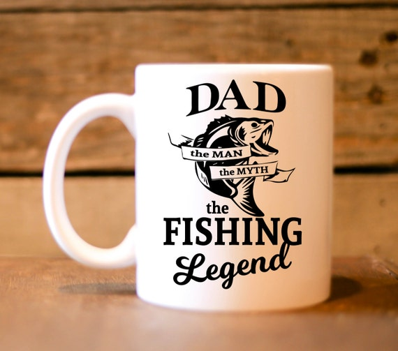 FISHING MUG | Dad, The Man The Myth The Fishing Legend | Message Mugs | 11 oz.