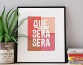 Typography Art Print, Typography Quote, Que Sera Sera, Home Decor Sign