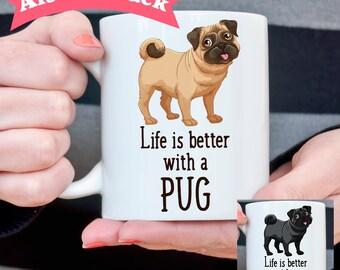 Coffee Mug Pug Dog Coffee Mug - Life is Better With a Pug Dog Cup