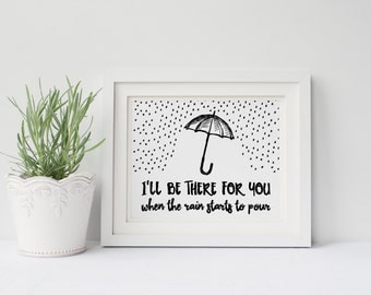 Friends TV Show- I'll Be There For You When the Rain Starts to Pour DIGITAL Poster, Best Friends, Ross Rachel Monica Chandler Joey Phoebe