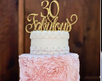 30th Birthday Cake Topper, Birthday Cake Topper, 30 & Fabulous Cake Topper, Cake Topper, 30th Birthday, Party decor, Glitter cake topper