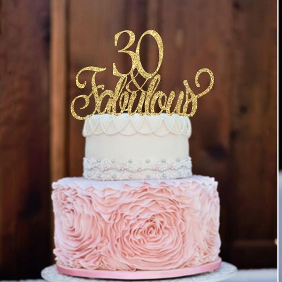 30th Birthday Cake Topper Birthday Cake Topper 30 Amp Fabulous