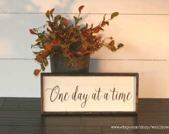 One day at a time wood sign, wooden quote sign, farmhouse style signs, encouragement gift, encouraging quote sign, inspirational gift