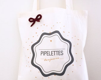"""TOTE BAG 100% organic cotton """"Pipelettes"""" always"""