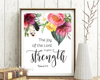 The joy of the Lord is your strength, Christian wall art print, Nehemiah 8:10, Bible verse wall art printable decor, Quote for the wall