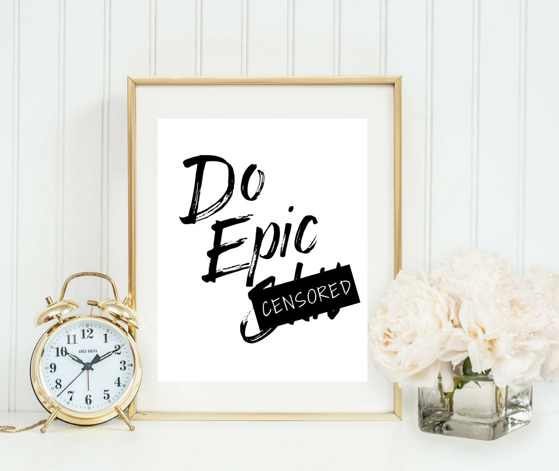 do epic sh printable dorm decor motivational quote printable quote gallery wall - Dorm Decor