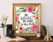 Printable Art, Motivational Art, Inspirational Printable Quote Art Floral Digital Art, She believed she could so she did printable art