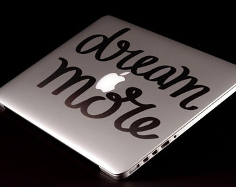 Dream More Decal Sticker for Apple Macbook and other Laptops | Inspiring Motivational Laptop Decals | Lettering Words Dreaming Dream Land