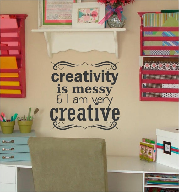 Messy Walls But I Like It: Items Similar To Creativity Is Messy & I Am Very Creative