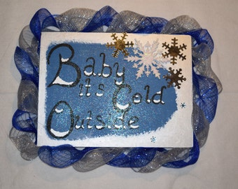 Baby Its Cold Outside wall decor