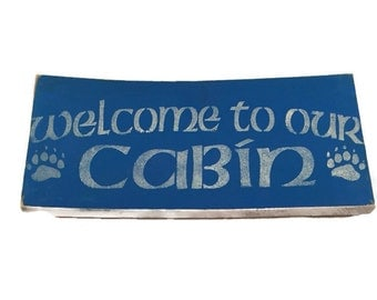 Welcome To Our Cabin - Wood Cabin Signs - Front Door Decor - Wooden Porch Sign - Rustic Welcome Sign - Housewarming Gift - New Home Gift