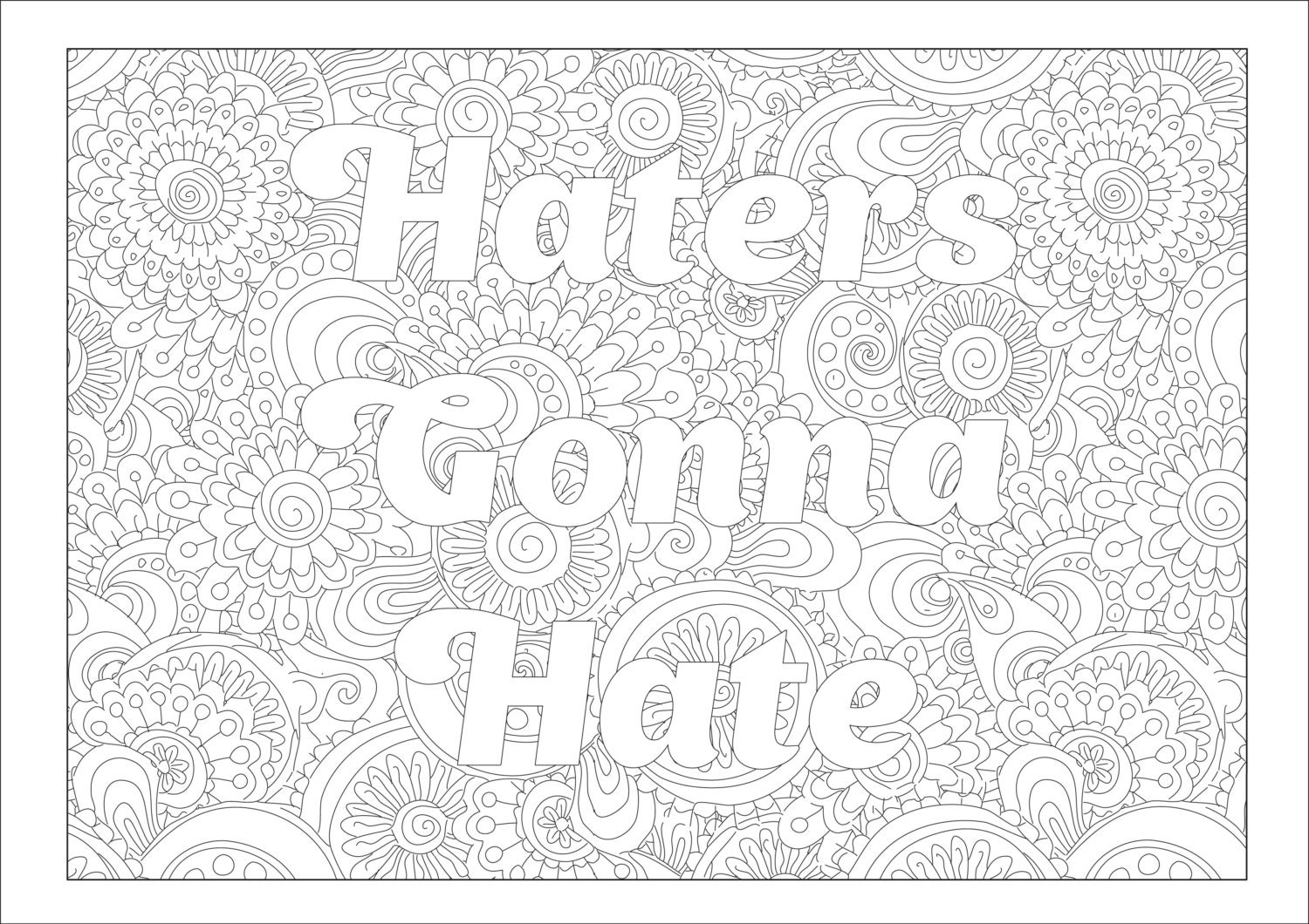 Swear coloring page Haters gonna hate with flower
