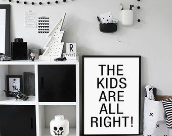 The kids are all right, Kids Art Print, Nursery Typography, Scandinavian Nursery, Kids Printable Art, Scandinavian Style, Affiche Scandinave