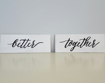 Better Together white wood, wedding/reception sign