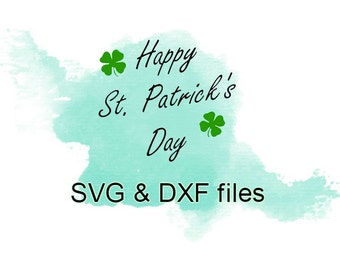 St Patrick's Day SVG DXF files, SVG Cutting File Silhouette, files for cricut, Four Leaf Clover svg dxf, St Patty's Day Cutting Svg File