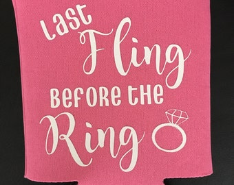 Last Fling before the Ring Can Coolers - Bridesmaid / Bachelorette